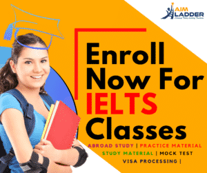Want to Study in Abroad? Take IELTS Coaching in Delhi 1 - Aim Ladder